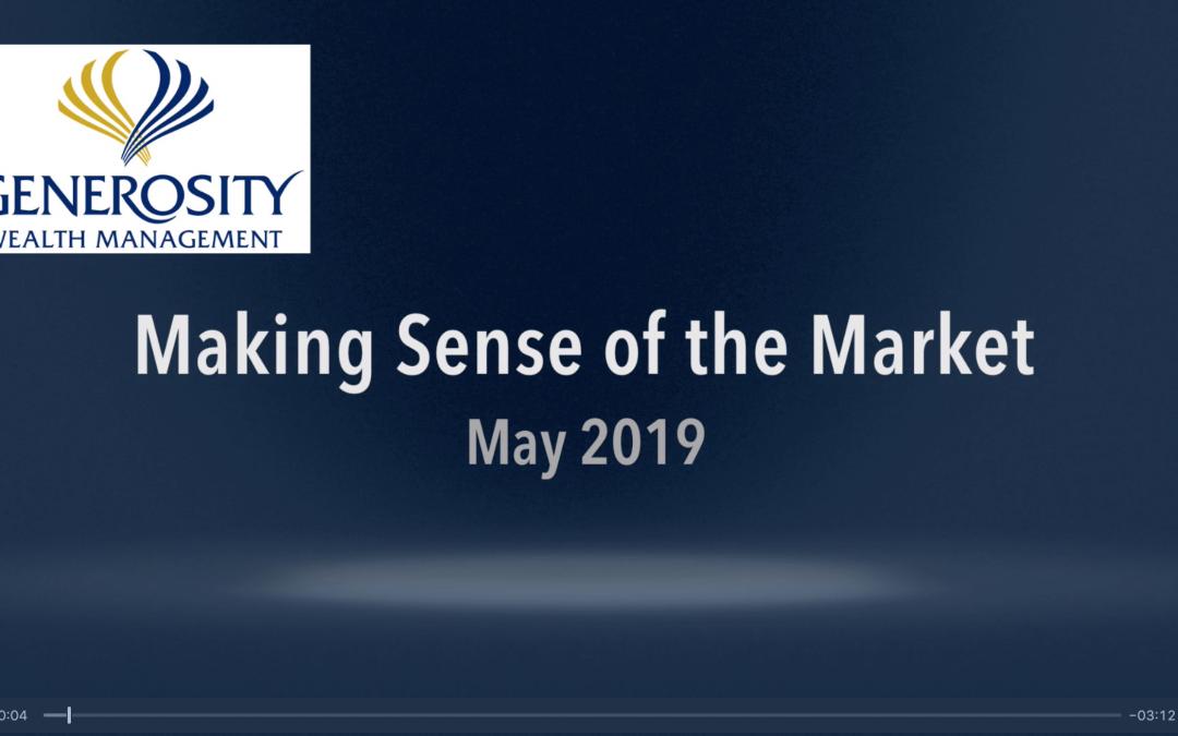 May 2019: Making Sense of the Market