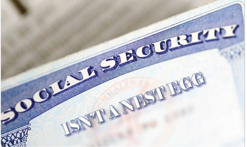 Social Security Isn't a Nest Egg